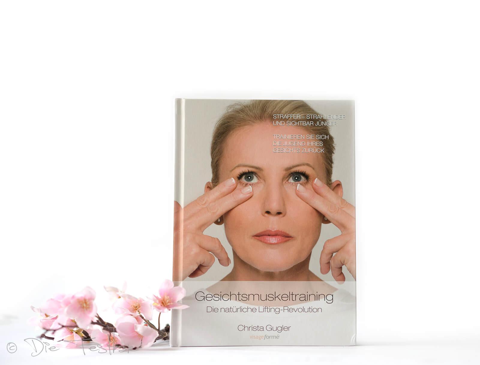Mein Buch: Gesichtsmuskeltraining Die natürliche Lifting-Revolution