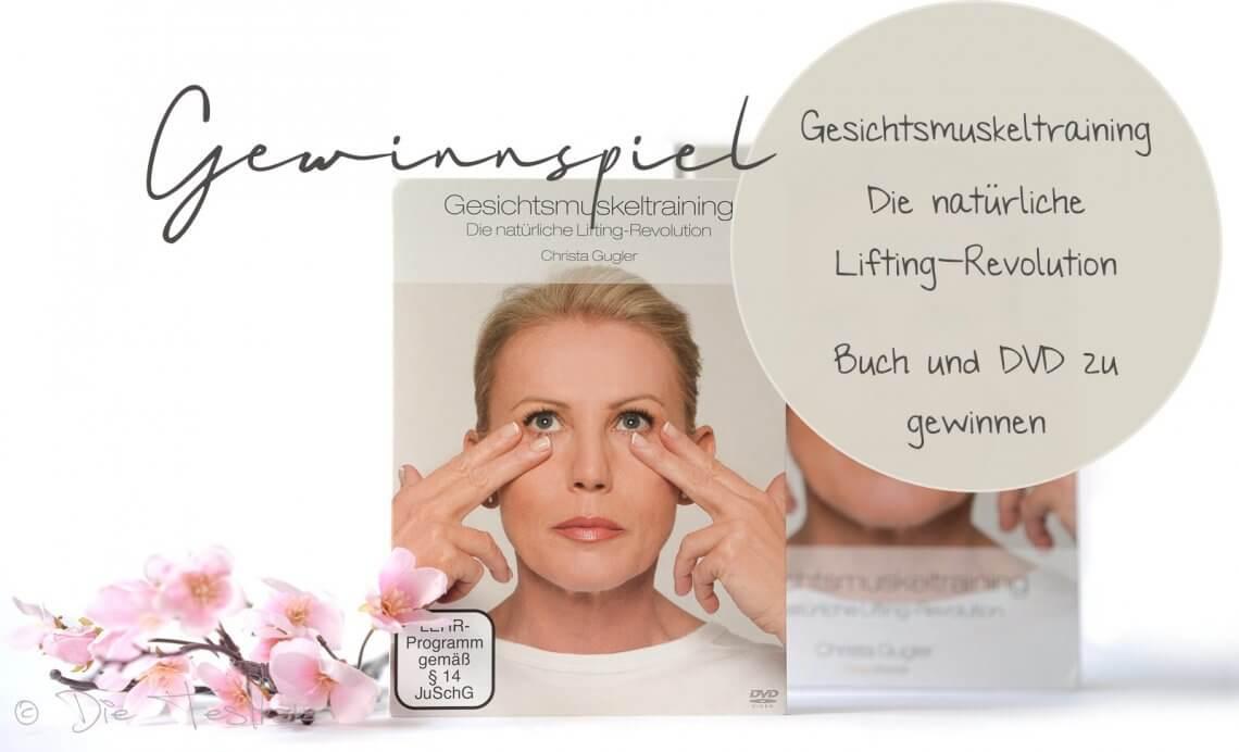 Gewinnspiel - Gesichtsmuskeltraining - Die natürliche Lifting-Revolution mit Christa Gugler im Test - 2 x 1 Trainingset zu gewinnen
