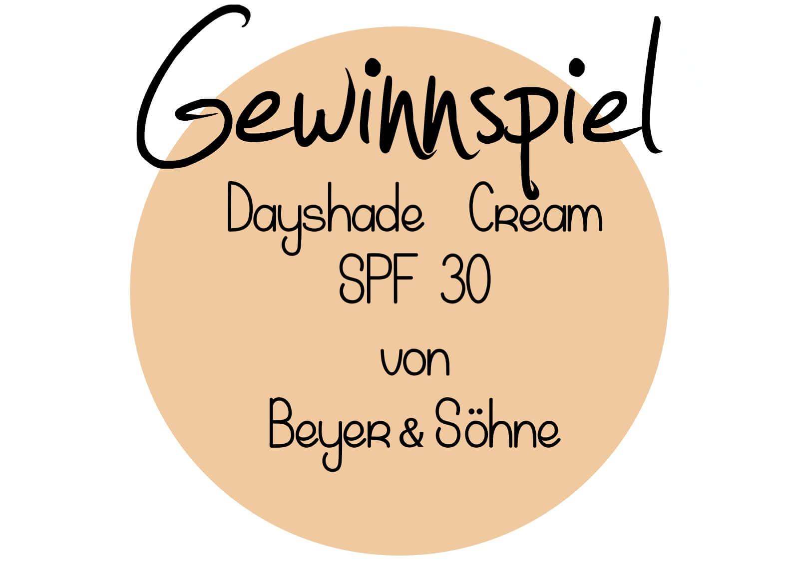 Gewinnspiel - Hochwertige Anti-Aging-Pflege - Dayshade Cream SPF 30 von Beyer & Söhne zu gewinnen