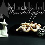 Weihnachtsbäckerei – Mandelkipferl